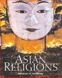 Asian Religions : An Illustrated Introduction, Hawkins, Bradley K., 0321172884