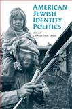 American Jewish Identity Politics, Moore, Deborah Dash, 0472032887