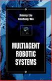 Multiagent Robotic Systems, Liu, Jiming, 084932288X
