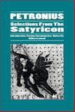 Petronius : Selections from the Satyricon, Gilbert Lawall, 0865162883
