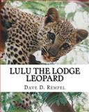 Lulu the Lodge Leopard, Dave Rempel, 1500192880