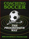 Coaching Soccer the Progressive Way 9780131392885