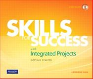 Skills for Success with Integrated Projects Getting Started, Hain, Catherine and Townsend, Kris, 0135112885