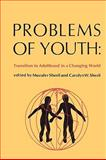 Problems of Youth : Transition to Adulthood in a Changing World, , 0202362884