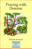 Praying with Dominic, Michael Monshau, 0884892883