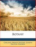 Botany, Garland Armor Bricker and Joseph Dalton Hooker, 1145222889