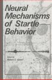 Neural Mechanisms of Startle Behavior, Eaton, Robert C., 1489922881