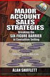 Major Account Sales Strategies : An Easy-to-Use Guide to Winning Large Sales, Shifflett, Alan L., 1574442880