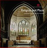 Religion and Place : Liverpool's Historic Places of Worship, Brown, Sarah and de Figuereido , Peter, 1873592884