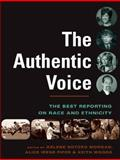 The Authentic Voice : The Best Reporting on Race and Ethnicity, Morgan, A. N. and Pifer, Alice, 0231132883