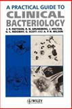A Practical Guide to Clinical Bacteriology, Pattison, J. R. and Methlie, Leif B., 0471952885