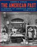 The American Past : A Survey of American History to 1877, Conlin, Joseph R., 0495572888
