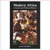 Modern Africa : A Social and Political History, Davidson, Basil Risbridger, 058221288X
