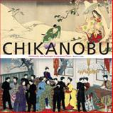 Chikanobu : Modernity and Nostalgia in Japanese Prints, Coats, Bruce A., 9074822886