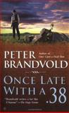 Once Late with a .38, Peter Brandvold, 0425192881