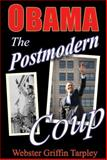 Obama - the Postmodern Coup, Webster Griffin Tarpley, 0930852885