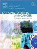 Nursing Patients with Cancer : Principles and Practice, Kearney, Nora, 0443072884