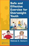 Safe and Effective Exercise for Overweight Youth, Melinda S. Sothern, 1439872880