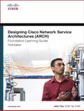 Designing Cisco Network Service Architectures (ARCH) Foundation Learning Guide : (ccdp Arch 642-874), Hutton, Keith T. and Schofield, Mark D., 1587142880