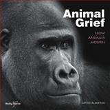 Animal Grief, David Alderton, 184584288X