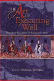 The Art of Executing Well : Rituals of Execution in Renaissance Italy, Nicholas Terpstra, 1931112886