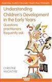 Understanidng Children's Development in the Early Years, Christine MacIntyre, 0415412889