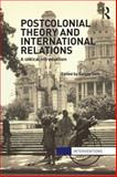 Postcolonial Theory and International Relations : A Critical Introduction, , 0415582881