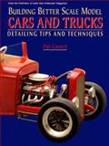 Building Better Scale Model Cars and Trucks, Pat Covert, 0890242887