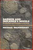 Darwin and Faulkner's Novels : Evolution and Southern Fiction, Wainwright, Michael, 113736288X