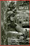 Army Doctrine Publication ADP 4-0 (FM 4-0) Sustainment July 2012, United States Government US Army, 1479152889