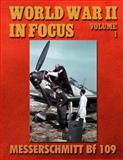 World War II in Focus Volume 1: Messerschmitt Bf 109, Ray Merriam, 1497592887