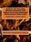 Survey of College Sports Stadium and Arena Playing Surfaces Renovation Practices, Primary Research Group, 1574402889