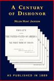 A Century of Dishonor, Jackson, Helen, 1582182884