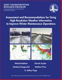 Assessment and Recommendations for Using High-Resolution Weather Information to Improve Winter Maintenance Operations, Baldwin, Michael, 1622602889