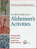 The Best Friends Book of Alzheimer's Activities, Bell, Virginia and Troxel, David, 1878812882