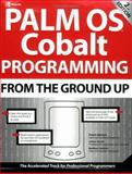 Palm OS Cobalt Programming from the Ground Up, Mykland, Robert and Keogh, James, 0072222891