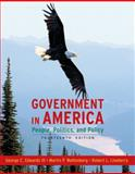 Government in America : People, Politics, and Policy, Edwards, George C. and Wattenberg, Martin P., 0205662897