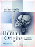Reconstructing Human Origins : A Modern Synthesis, Pontzer, Herman and Conroy, Glenn C., 0393912892