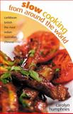 Slow Cooking from Around the World, Carolyn Humphries, 0572032897