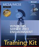 Managing and Maintaining a Microsoft® Windows Server 2003 Environment : MCSA/MCSE Exam 70-290, Holme, Dan and Thomas, Orin, 0735622892