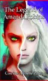 The Legend of Amanda Robins, Corrine Annette Zahra, 098930289X
