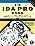 The IDA Pro Book : The Unofficial Guide to the World's Most Popular Disassembler, Eagle, Chris, 1593272898