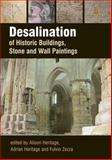 Desalination of Historic Structures and Objects, Alison Heritage and Adrian Heritage, 1904982891