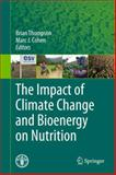 The Impact of Climate Change and Bioenergy on Nutrition, , 9400792891