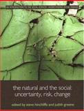 The Natural and the Social : Uncertainty, Risk and Change, , 0415222893