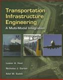 Transportation Infrastructure Engineering : A Multimodal Integration, Garber, Nicholas J. and Hoel, Lester A., 0534952895