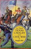 The Third Texas Cavalry in the Civil War, Hale, Douglas, 0806132892