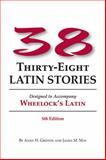 Thirty-Eight Latin Stories, Anne H. Groton and James M. May, 0865162891