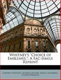Whitney's Choice of Emblemes, Geffrey Whitney and Andrea Alciati, 114561289X