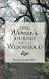 One Woman's Journey into Widowhood, Marge Humphrey, 146272289X